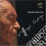 Renato Sellani - A Sergio Endrigo... cd musicale di RENATO SELLANI