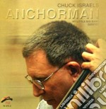 Anchorman cd musicale di Israels Chuck