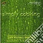 Lew Woodall Quartet - Simply Cooking cd musicale di WOODALL LEW QUARTET
