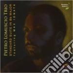 Pietro Lomuscio Trio - Stand.suite Bb Major cd musicale di Pietro lomuscio trio