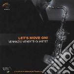 Venanzio Venditti Quartet - Let's Move On! cd musicale di VENDITTI VENANZIO QT