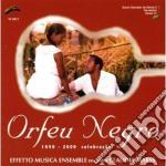 Orfeu Negro - 1959-2009 Celebracao cd musicale di ORFEU NEGRO