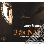 Larry Franco Drumless Trio - 3 For Nat cd musicale di FRANCO LARRY DRUMLES
