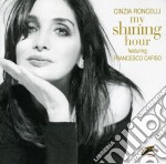 MY SHINING HOUR FEAT. FRANCESCO CAFISO    cd musicale di RONCELLI CINZIA
