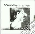 Calambre Tango Quinteto - Almas Heridas cd musicale di Calambre tango quint
