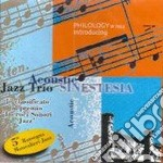Acoustic Jazz Trio - Sinestesia cd musicale di ACOUSTIC JAZZ TRIO