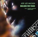 Joe Lee Wilson - Ballads For Trane cd musicale di WILSON JON LEE