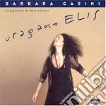 Barbara Casini - Uragano Elis cd musicale di Barbara Casini