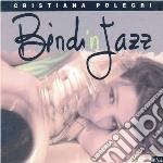 Cristiana Polegri - Bindinjazz cd musicale di Cristiana Polegri
