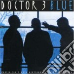 Doctor 3 - Blue cd musicale di DOCTOR 3