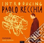 Paolo Recchia Quarte - Introducing Paolo Recchia Feat. Dado Mor cd musicale di Paolo Recchia