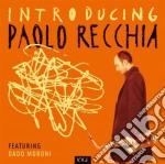 INTRODUCING PAOLO RECCHIA FEAT. DADO MORONI cd musicale di Paolo Recchia
