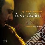 Paolo Recchia - Ari'S Desire cd musicale di PAOLO RECCHIA