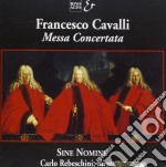 Cavalli Francesco - Messa Concertata  - Rebeschini Carlo Dir  /ensemble Sine Nomine cd musicale di Francesco Cavalli