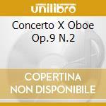 CONCERTO X OBOE OP.9 N.2 cd musicale di Albinoni tomaso giov