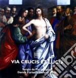 VIA CRUCIS ET LUCIS cd musicale di DE PIERI & FURLAN