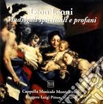 Leoni Leon - Madrigali Spirituali E Profani  - Pitton Ruggero Luigi cd musicale di Leon Leoni