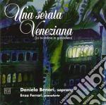 Una Serata Veneziana  - Benori Daniela  Sop/enza Ferrari, Pianoforte, Roberto Bocchio, Clarinetto, Gianni Sterzi, Tenore cd musicale