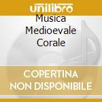 MUSICA MEDIOEVALE CORALE cd musicale