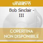 III cd musicale di Bob Sinclar