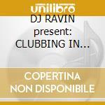 DJ RAVIN present: CLUBBING IN PARIS cd musicale di ARTISTI VARI