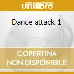Dance attack 1 cd musicale