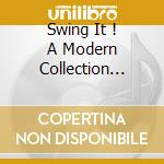 SWING IT !   A MODERN COLLECTION JAZZ & SWING cd musicale di ARTISTI VARI