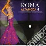 Aa.Vv. - Roma Alta Moda 4/2Cd cd musicale di ARTISTI VARI