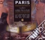PARIS - FASHION DISTRICT 2 cd musicale di ARTISTI VARI