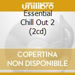 ESSENTIAL CHILL OUT 2 (2CD) cd musicale di ARTISTI VARI