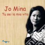 Tu sei la mia vita cd musicale di Jo Mina