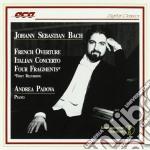 Bach Johann Sebastian - Bach Js/ouverture Francese Bwv 831, Concerto Italiano, Quattro Frammenti cd musicale di Johann Sebastian Bach