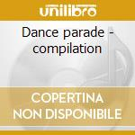 Dance parade - compilation cd musicale
