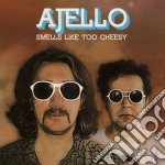 Ajello - Smells Like Too Cheesy cd musicale di Ajello