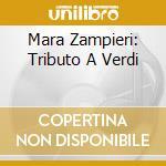 MARA ZAMPIERI: TRIBUTO A VERDI cd musicale di Giuseppe Verdi