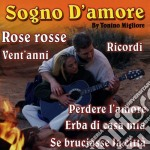 Tonino Migliore - Sogno D'amore cd musicale di Artisti Vari