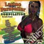 Latino Parabailar Compilation - Latin Sound cd musicale di Artisti Vari