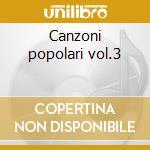 Canzoni popolari vol.3 cd musicale