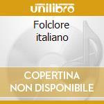 Folclore italiano cd musicale