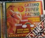 Latino super latino cd musicale di Artisti Vari