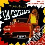 Kim Dei Cadillacs - Il Meglio cd musicale