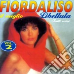 Fiordaliso - Best Of 2: Libellula cd musicale di Fiordaliso