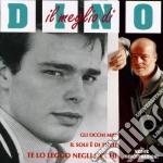 Dino - Il Meglio cd musicale di Dino