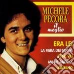 Michele Pecora - Il Meglio cd musicale di Michele Pecora
