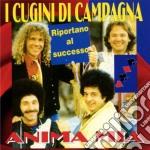 Cugini Di Campagna I. - Anima Mia cd musicale di Cugini di campagna
