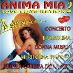 V/a - Anima Mia Love Compilation, Vol. 2 cd musicale