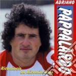 Adriano Pappalardo - Ricomincio Da Ricominciamo cd musicale di PAPPALARDO ADRIANO