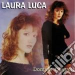 Laura Luca - Domani Domani cd musicale di Laura Luca