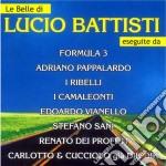 LE BELLE DI LUCIO BATTISTI cd musicale di ARTISTI VARI