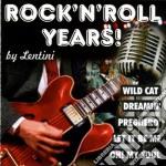 Rock'n'roll years! cd musicale di Lentini